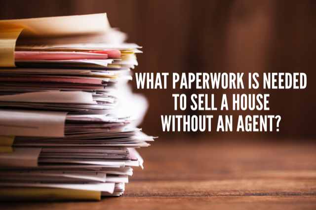 Paperwork needed to sell a house without an agent