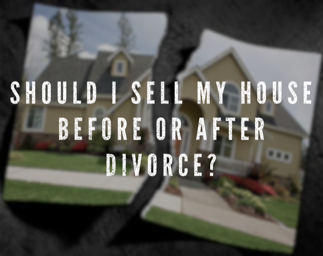 """Featured image for """"Should I Sell My House before or after Divorce in Utah?"""""""